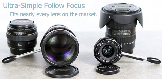 Ultra-Simple Follow Focus - Fits nearly every lens on the market